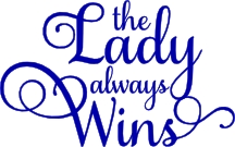 the lady always wins