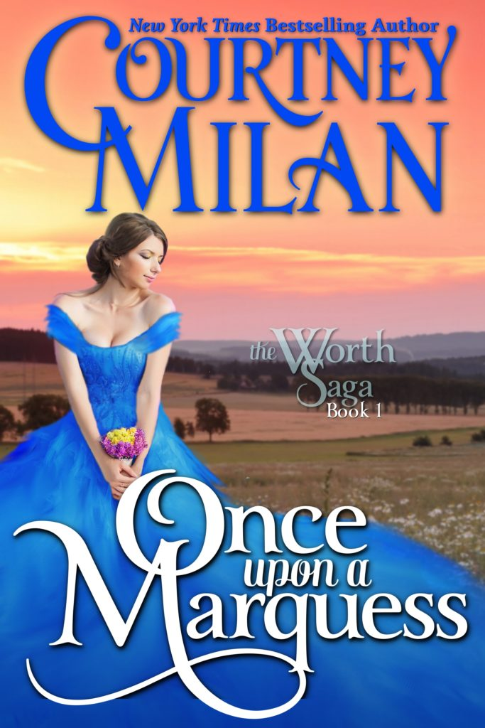 Cover for Once Upon a Marquess by Courtney Milan: white woman sitting in a field wearing a blue dress and looking over her shoulder