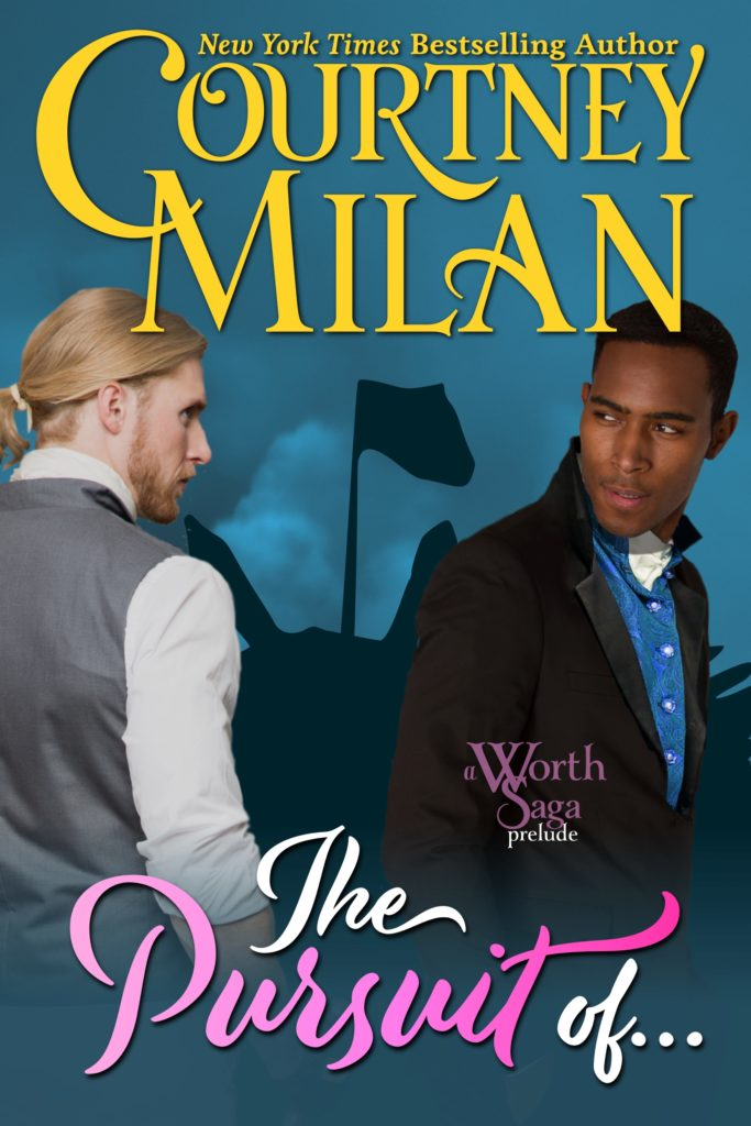 Cover for The Pursuit Of... by Courtney Milan: Two men looking at each other. One, a black man, is looking at a white blonde man with a ponytail.