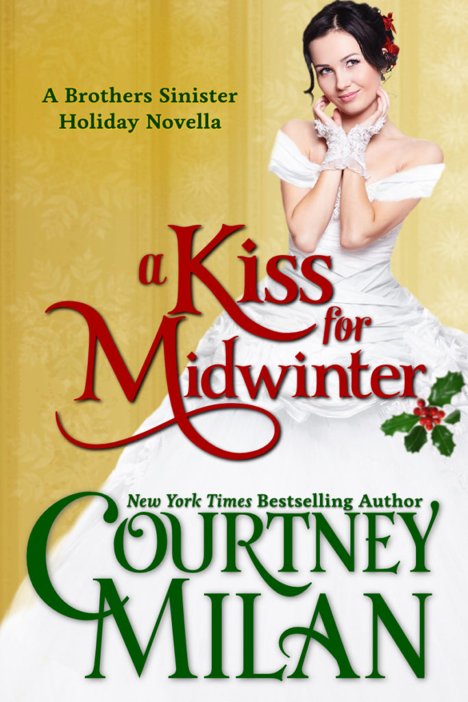 Cover for A Kiss for Midwinter by Courtney Milan: a white woman wearing a white dress, with holly around
