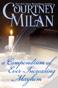 Cover for A Compendium of Ever-Increasing Mayhem by Courtney Milan: Quills, candle, and old books.