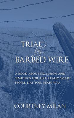 Cover that says Trial by Barbed Wire by Courtney Milan. Image is a washed out blue barbed wire fence.