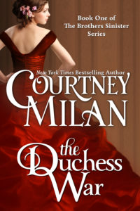 Cover for The Duchess War by Courtney Milan: A white woman with her hand on her hips in a red poofy dress