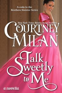 Book cover for Talk Sweetly to me by Courtney Milan: a Black woman in a pink dress smiling.