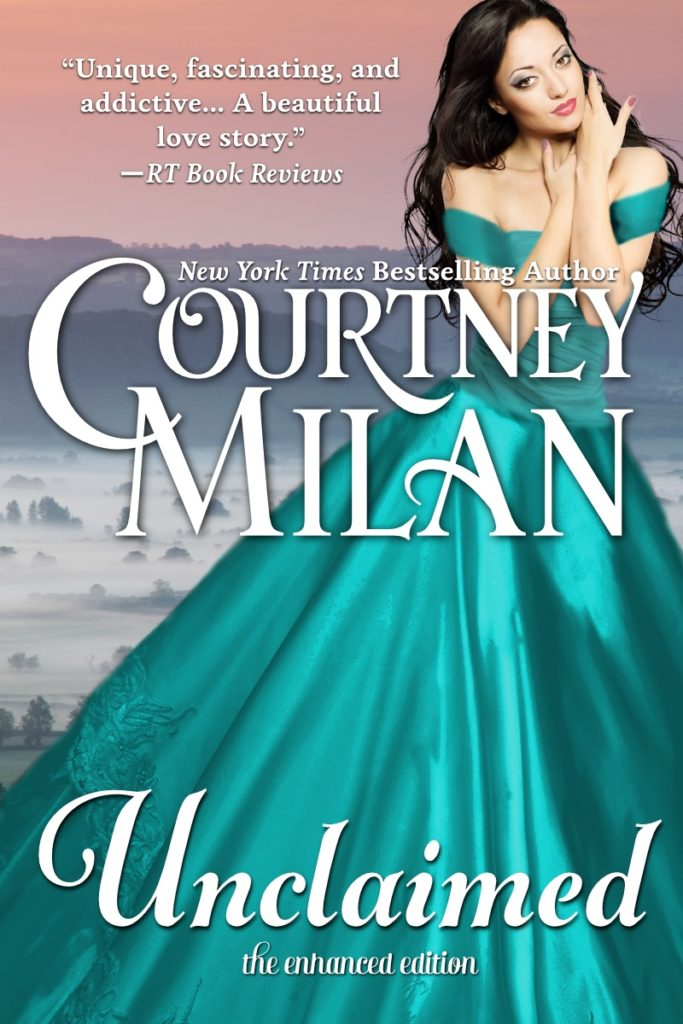 Book cover for Unclaimed by Courtney Milan: A dark haired white woman in a teal gown looking at the viewer
