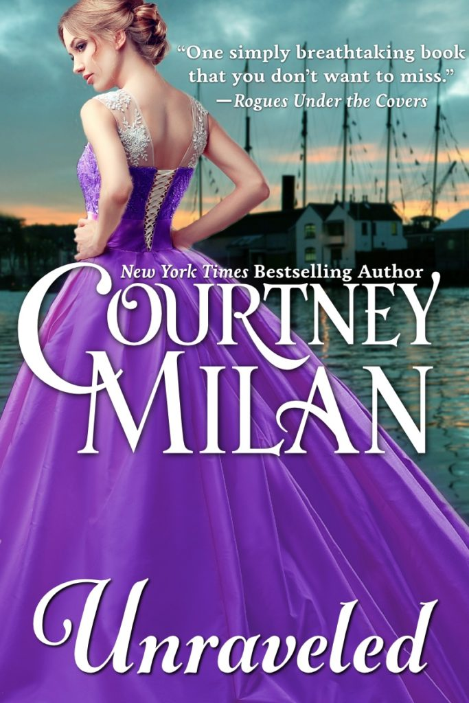 Cover for Unraveled by Courtney Milan: A white woman win a purple gown, with a harbor and a ship in it in the background.