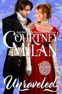 Unraveled by Courtney Milan: a red-haired white woman in a red dress with a man with tousled hair holding her