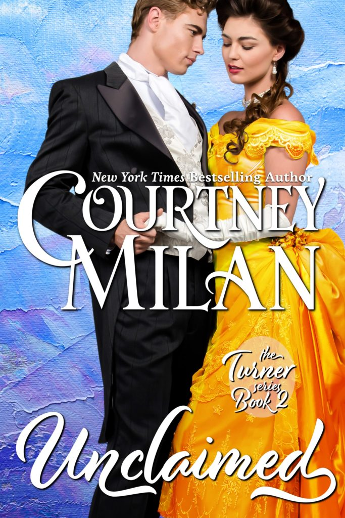 Cover for unclaimed by Courtney Milan: a white woman in a yellow dress, being held by a white man looking intensely into her eyes.
